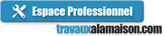 Espace Professionnel Travauxalamaison.com - Trouvez facilement et rapidement de nouveaux clients